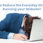 stress of running your website